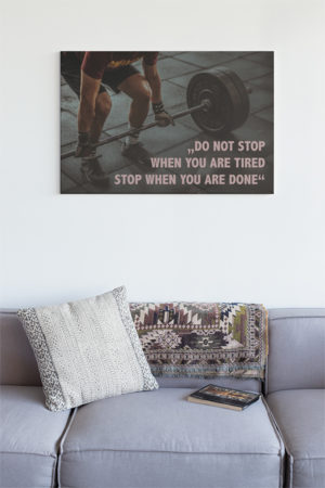 Don't stop when you're tired. Stop when you're done!